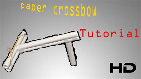 How To Make A Crossbow Paper - paper crossbow tutorial