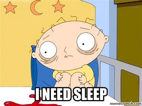 Need Sleep Meme - i need sleep