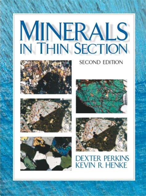 identifying minerals in thin section minerals in thin section 2nd perkins henke buy
