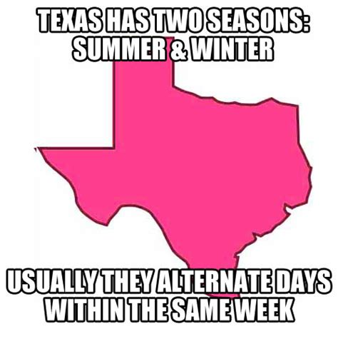 Texas Weather Meme - texas two seasons
