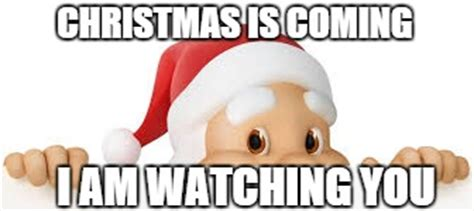 Christmas Is Coming Meme - christmas is coming imgflip