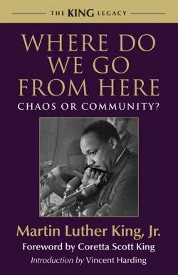 Where Do We Go From Here Chaos Or Community Essay by Rev Dr Martin Luther King Jr Liberation Theologies