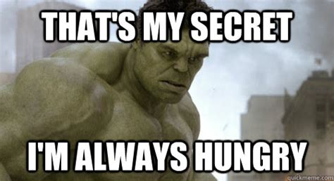Hungry Meme - always hungry memes image memes at relatably com
