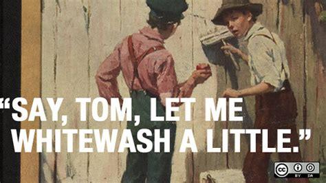 tom sawyer whitewashing fences  building communities