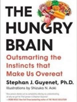 The Hungry Brain Outsmarting The Instincts That Make Us