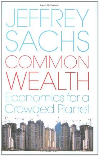 libro economics for the common libro common wealth economics for a crowded planet di jeffrey sachs