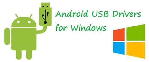 android driver for windows android driver for windows 28 images android usb drivers for windows for samsung htc