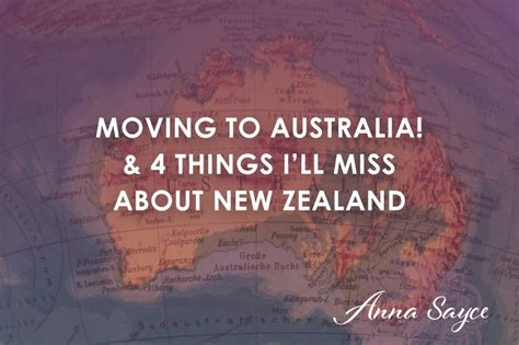 move to new zealand for a year moving to australia 4 things i ll miss about new zealand