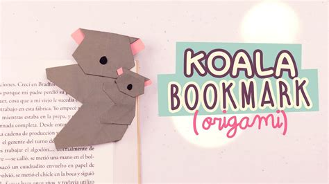 How To Make A Origami Koala - diy origami bookmark origami koala easyorigami