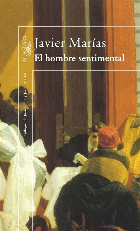 el hombre sentimental el hombre sentimental javier marias bliblioteca fairuz feelings and the o jays