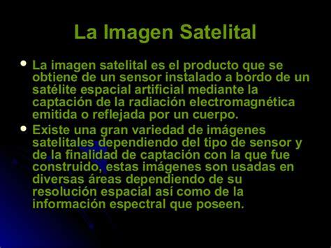 imagenes satelitales para que sirve uso de las imagenes satelitales rn