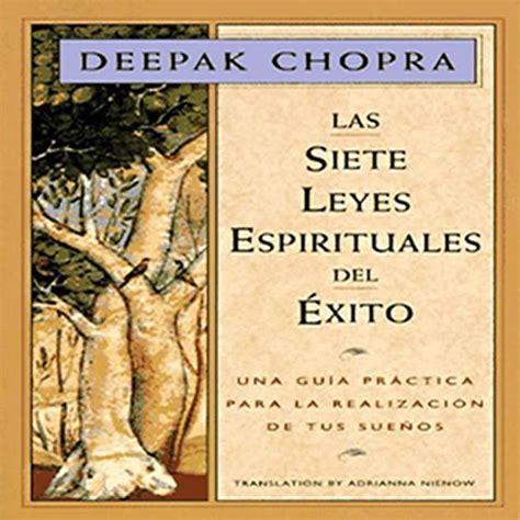 las siete leyes espirituales b005bu98mk las 7 leyes espirituales del 233 xito crea felicidad y el mundo estar 225 contigo