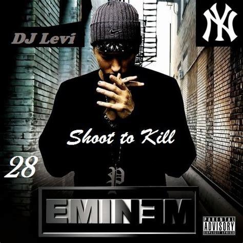 eminem album download eminem shoot to kill hosted by dj levi mixtape stream