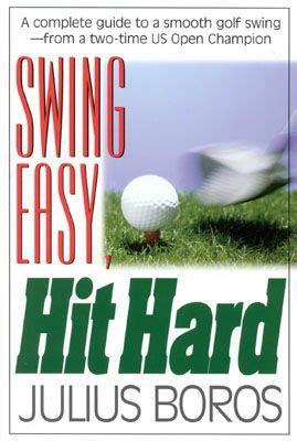 julius boros golf swing video swing easy hit hard tips from a master of the classic