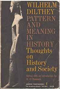 pattern and meaning in history dilthey wilhelm dilthey pattern and meaning in history thoughts on