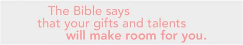 your gifts will make room for you article