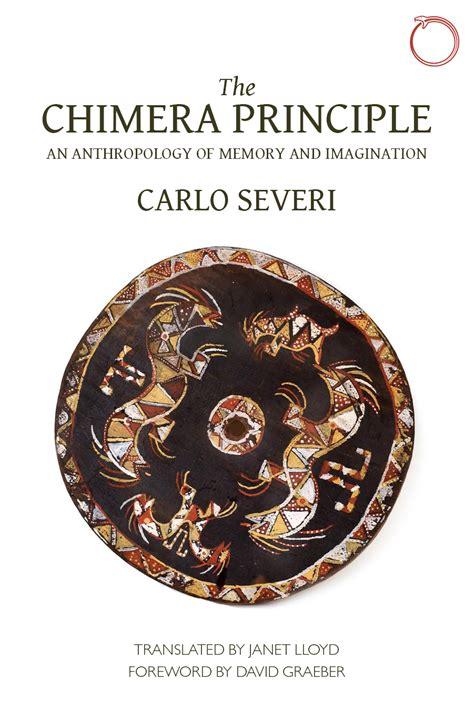 the chimera principle an anthropology of memory and imagination hau malinowski monographs ebook book monoskop log