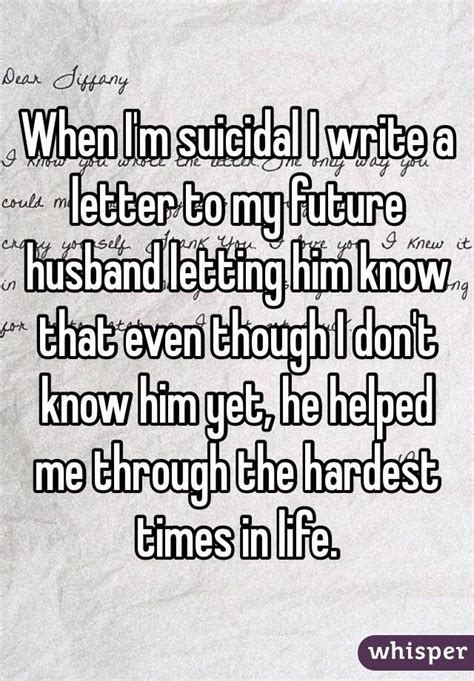 letter to my future husband when i m suicidal i write a letter to my future husband 1446