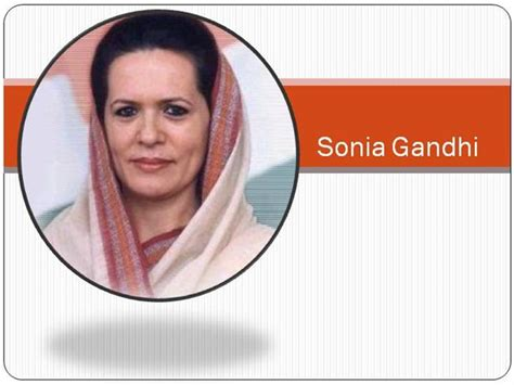 sonia gandhi biography pdf sonia gandhi authorstream