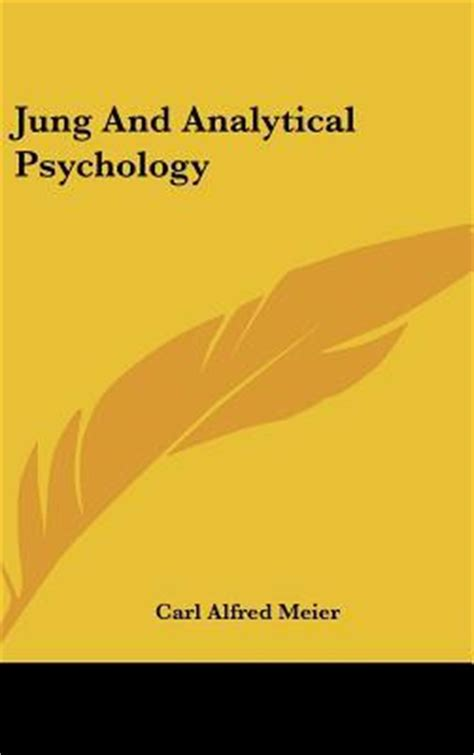 jungian therapy images dreams and analytical psychology books jung and analytical psychology carl alfred meier