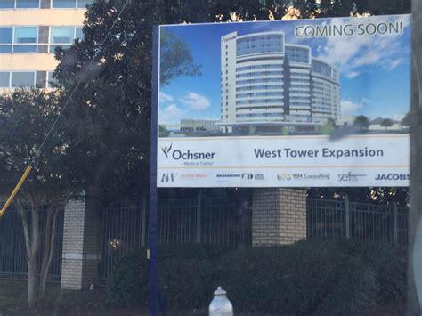 Oschner Detox by 250 Million Ochsner West Tower Construction Update We Ve