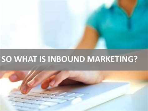 inbound marketing definition what is it and how to implement it