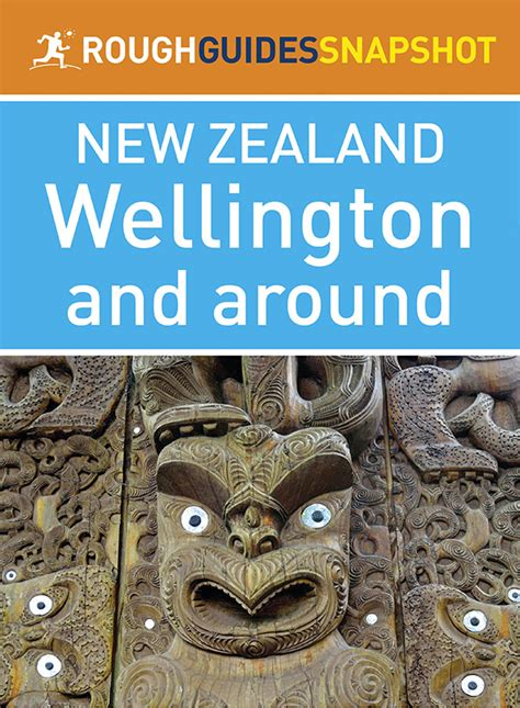 Rough Guides Snapshot New Zealand Wellington And Around