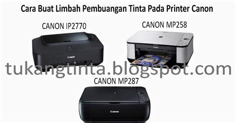 Tempat Tinta Printer Canon Pusat Modifikasi Printer Infus Cara Buat Limbah