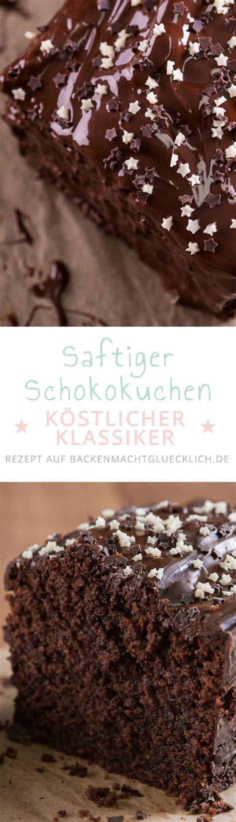 kuchen feucht 25 best ideas about schokolade on backen