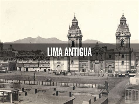 fotos antiguas lima lima antigua by vladimirvelasquezgonzalez