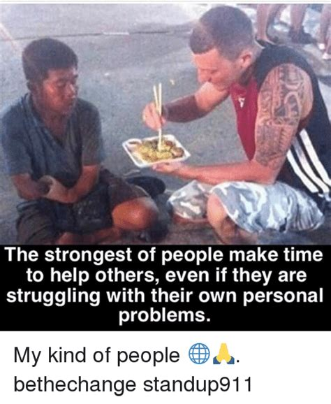 Time To Help by The Strongest Of Make Time To Help Others Even If