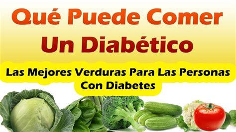 las mejores verduras  puede comer  diabetico mejores alimentos  diabeticos youtube