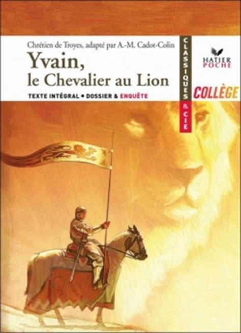le chevalier au lion yvain le chevalier au lion yvain ou le chevalier au lion livraddict