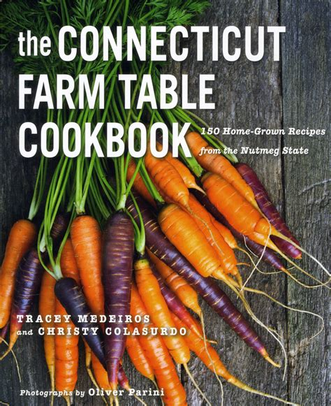 farm to table cookbook the connecticut farm table cookbook pen fork