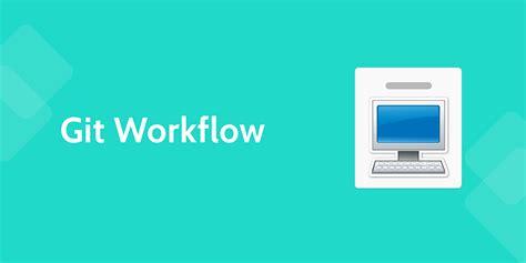 git development workflow 7 software development processes to engineer your success