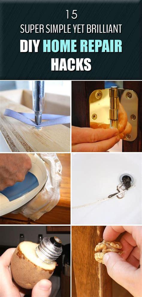 simple home repair hacks simplemost 25 best ideas about home repair on pinterest diy home