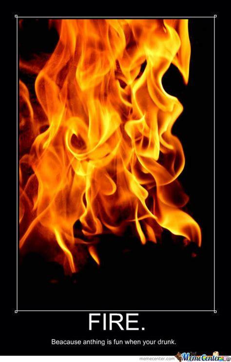 Fire Meme - fire by jakefire555 meme center