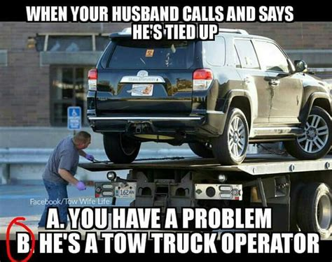 Towing Memes - 131 best towing wrecker impound driver towing humor