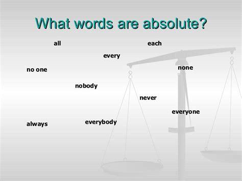 avoiding absolute words