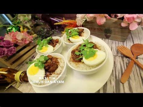 youtube membuat nasi tim chef s table nasi tim jamur dan ayam youtube