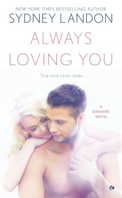 Always Loving You A Danvers Novel always loving you danvers series 6 by sydney landon