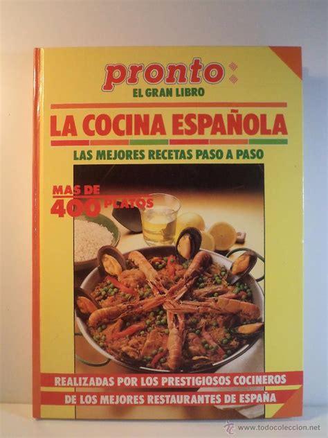 libro pronto pronti pronto el gran libro de la cocina espa 241 ola pu comprar libros de cocina y gastronom 237 a en