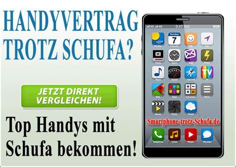 Kfz Versicherung Wechseln Trotz Vertrag by Handyvertrag Trotz Schufa Handy Vertrag Ohne Schufa