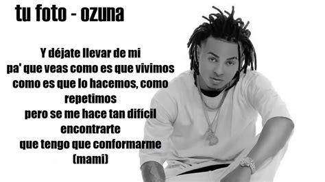 imagenes ozuna tengo tu foto tu foto ozuna letra lyrics hd youtube