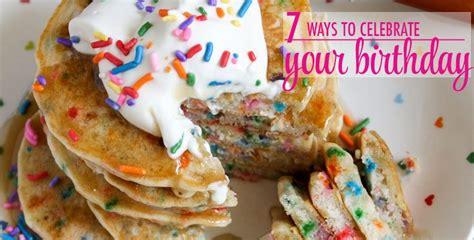 7 Alternative Ways To Celebrate Your Birthday by 7 Ways To Celebrate Your Birthday The Chic Site