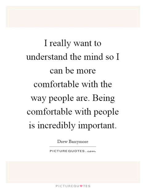 how to become more comfortable with your uality i really want to understand the mind so i can be more