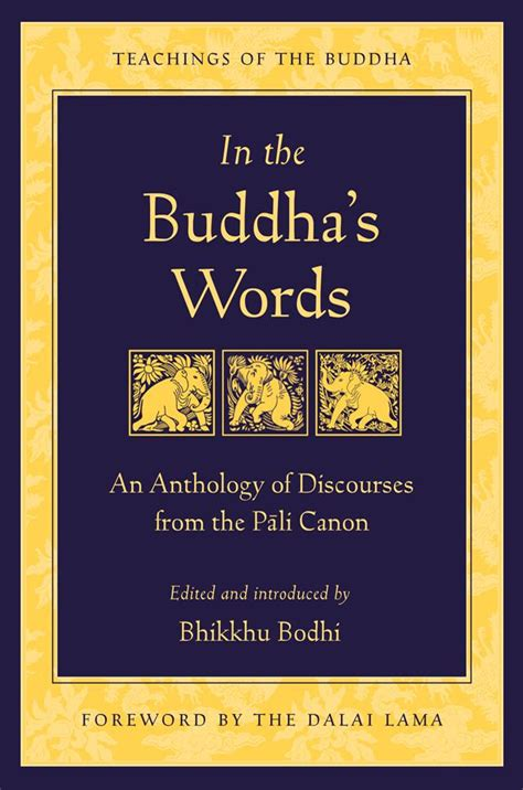 buddhas book of daily wisdom from the great masters teachers and writers of all time books in the buddha s words wisdom publications