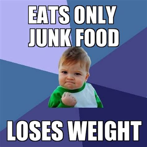 Food Picture Meme - eats only junk food funny meme funny memes
