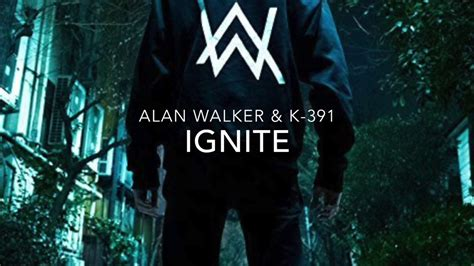 alan walker ignite mp3 alan walker k 391 ignite youtube
