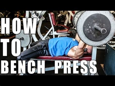 how to bench properly how to bench press properly setup form tips youtube